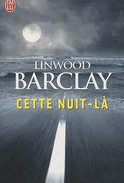 Cette nuit là de Linwood BARCLAY