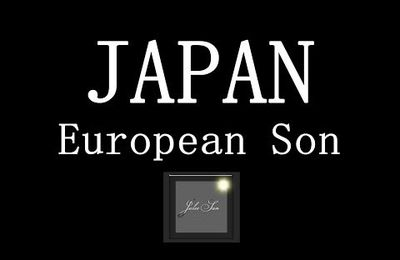 EUROPEAN SON - JAPAN etc....
