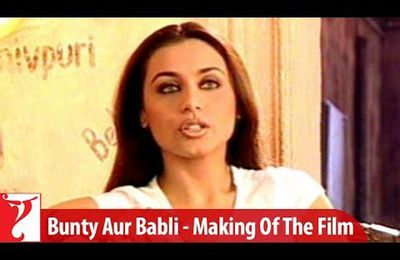 making of Bunty Aur Baubli