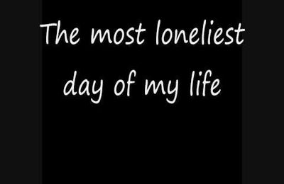 Lonely Day...