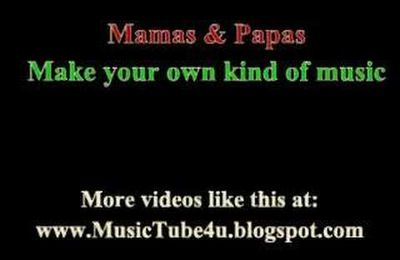 Mamas & Papas - Make Your Own Kind Of Music