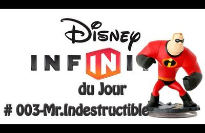 Le Disney Infinity du Jour #003 avec Mr.Indestructible