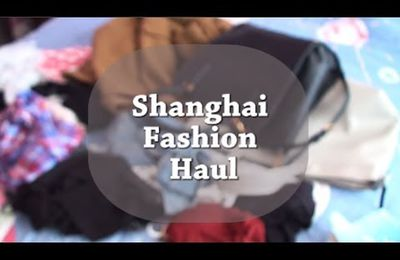 Shanghai Fashion Haul