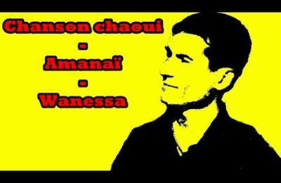 Chanson chaoui - Amanai - Wanessa