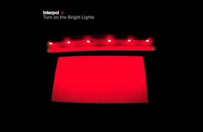 Des quelques disques qui changent la vie (22) - Interpol, Turn on the bright lights