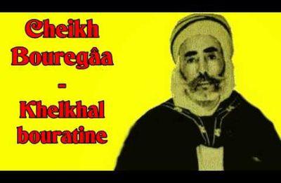 Cheikh Bouregaa - Khelkhal bouratine