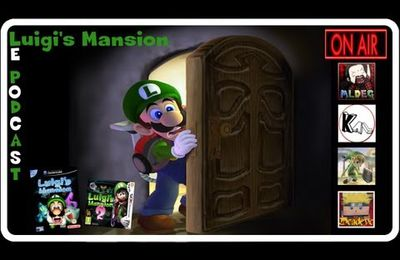 [Podcast] Luigi's Mansion Part 1