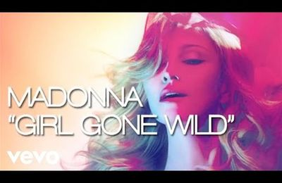 Ecoutez Girl Gone Wild : le nouveau single de Madonna