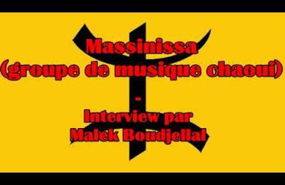 Chanson chaoui - Massinissa - interview de Malek Boudjellal