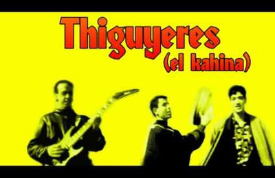 Chanson chaoui - Thiguyeres - El kahina