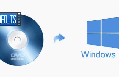 How to Convert DVD Video_TS Folder on Windows 10