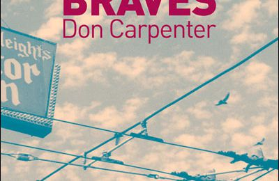 Sale temps pour les braves de Don Carpenter
