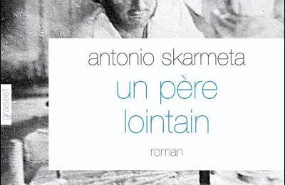 Un père lointain / Antonio Skarmeta (Chili)