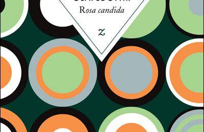 Rosa candida / Audur Ava Olafsdottir (Islande)
