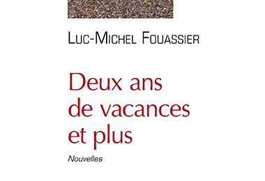 Quelques heures de vacances avec Luc-Michel Fouassier