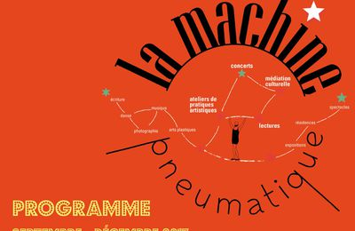La Machine Pneumatique - Saint Henri - Programme Septembre / Décembre 2017