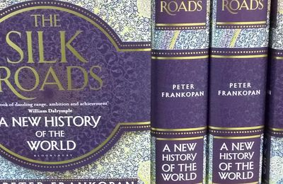 Les routes de la soie : The Silk Roads : A New History of the World