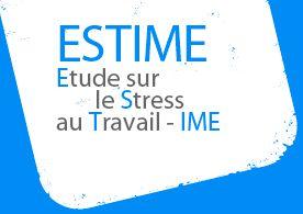 Etude sur le Stress au Travail - IME (ESTIME 2011)