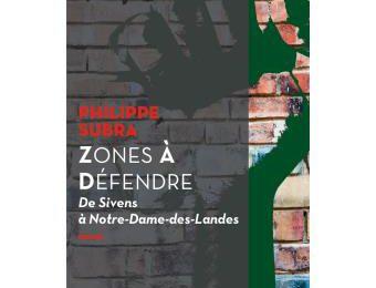 Philippe SUBRA, Zones à Défendre