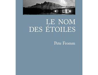 Le nom des étoiles, Pete Fromm, éditions Gallmeister