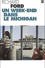 """Un week-end dans le Michigan"" de Richard FORD ****"