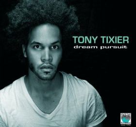 TONY TIXIER : Dream pursuit (2012)