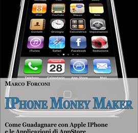 Iphone Money Maker™ Come Guadagnare con Apple iPhone e le Applicazioni di AppStore