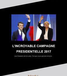 L'INCROYABLE CAMPAGNE PRESIDENTIELLE 2017 : Revivez la Campagne comme vous ne l'avez jamais vue dans la Presse
