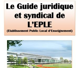 Guide juridique et syndical de l'EPLE (Etablissement Public Local d'Enseignement) - Sept. 2017