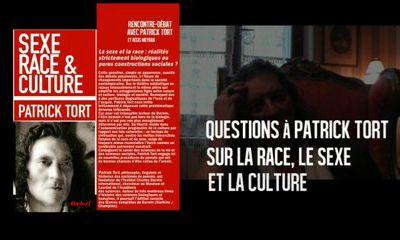 Race, Sexe et Culture : Patrick Tort clarifie le débat...