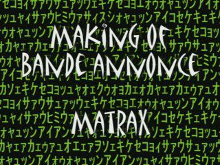 "Bande Annonce ""Matrax"""