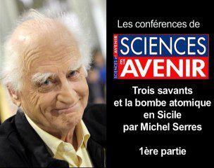 Trois savants et la bombe atomique - Michel Serres