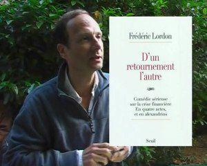 F.Lordon- D'un retournement l'autre