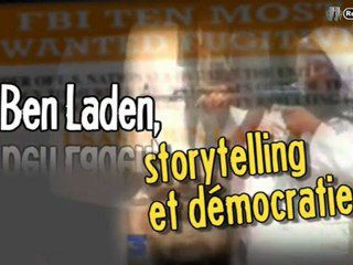 "Video - Ben Laden, storytelling et démocratie"" - Enquête Réopen 9/11"