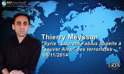 "Thierry Meyssan - ""Syrie : Laurent Fabius appelle à ""sauver Alep"" des terroristes ..."" (Irib)"