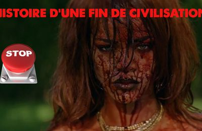 Rihanna ou la fin de la civilisation occidentale !
