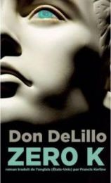 "Don DeLillo, ""Zero K"""
