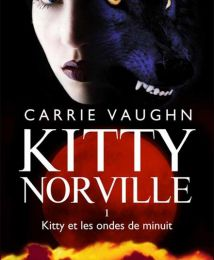 Kitty Norville, tome 01 : Kitty et les ondes de minuit - Carrie Vaughn