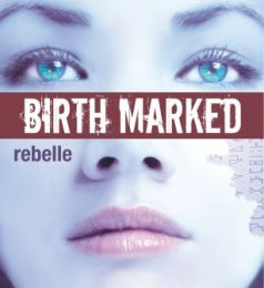 Birth marked Tome 1 Rebelle de Caragh M O'BRIEN