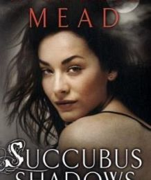Georgina Kincaïd tome 5 : Succubus Shadows - Richelle Mead