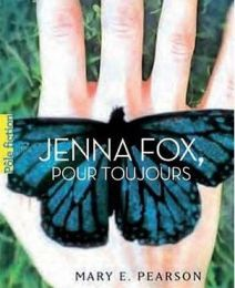 Jenna Fox, tome 1 : Jenna Fox, pour toujours - Mary Pearson