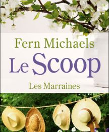 Les marraines Tome 1 Le scoop de Fern MICHAELS