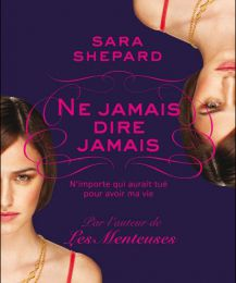 The Lying Game, tome 2 : Ne jamais dire jamais de Sara Shepard