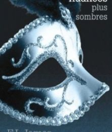 La trilogie fifty shades Tome 2 Cinquante nuances plus sombres de E.L.JAMES