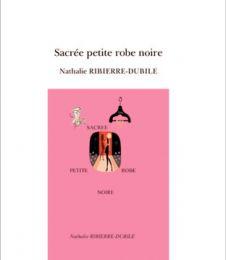 Sacrée petite robe noire de Nathalie RIBIERRE-DUBILE