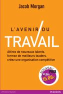 L'avenir du travail. Jacob Morgan . Pearson 2016