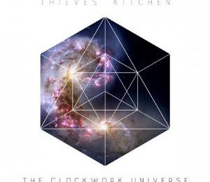 Thieves' Kitchen The clockwork universe