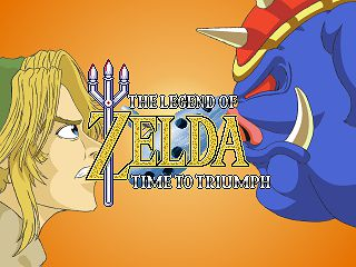 The legend of Zelda : Time to Triumph