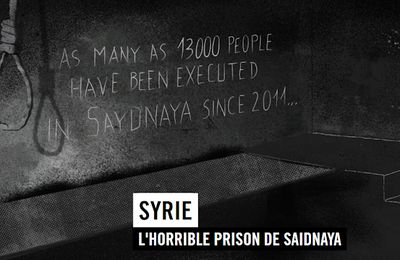 SYRIE : L'horrible prison de Saidnaya