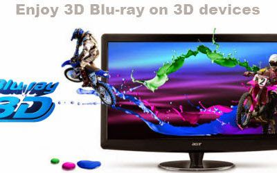 Rip 3D Blu-ray movie to SBS 3D MP4 video for playback on your 3D devices